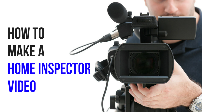 How to make a home inspector video